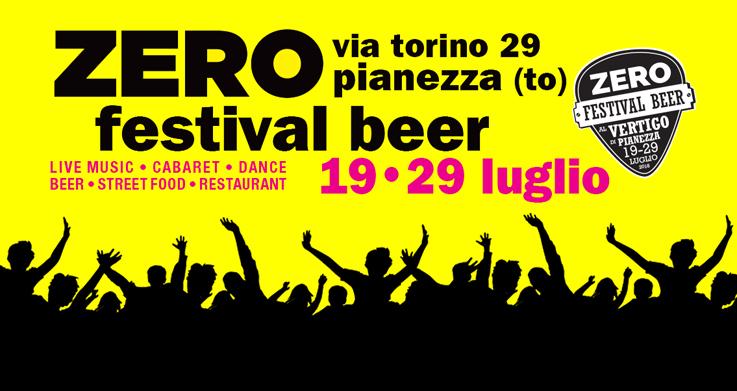 Da giovedì 19 a domenica 29 luglio al Vertigo di Pianezza lo Zero Festival Beer