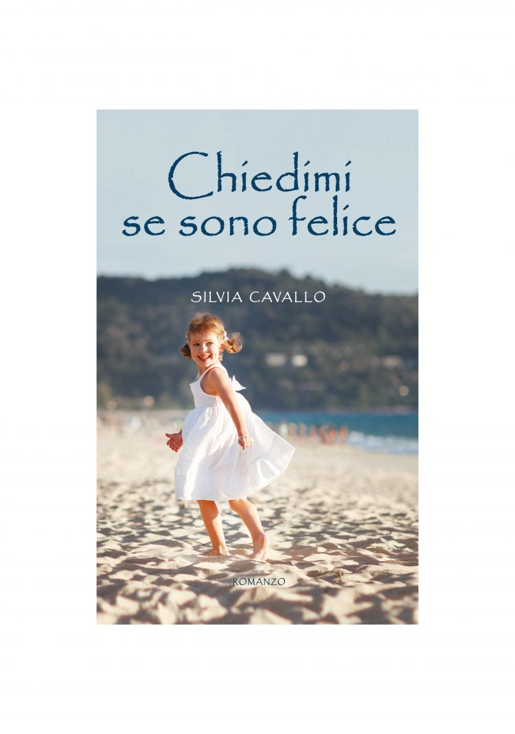 """Mercoledì 13 marzo, """"Chiedimi se sono felice"""": il romanzo firmato da Silvia Cavallo viene presentato alle 17,30 alla biblioteca Arduino di Moncalieri, per il ciclo """"Autori tra i libri"""""""