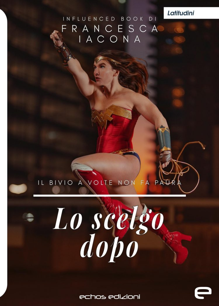"""Sabato 11 gennaio """"Lo scelgo dopo"""": appuntamento a Torino con la scrittrice Francesca Iacona"""